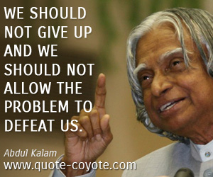 quotes - We should not give up and we should not allow the problem to defeat us.