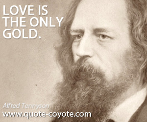 Only quotes - Love is the only gold.