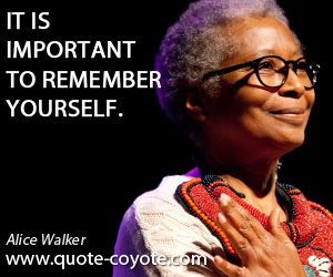 quotes - It is important to remember yourself.