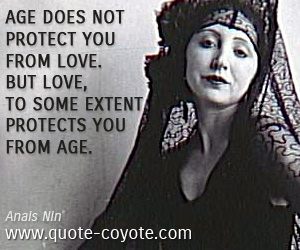 quotes - Age does not protect you from love. But love, to some extent, protects you from age.