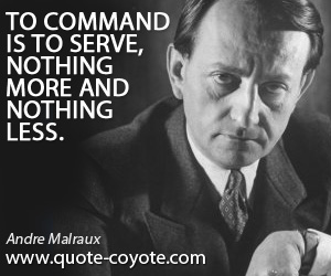 Nothing quotes - To command is to serve, nothing more and nothing less.