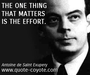 quotes - The one thing that matters is the effort.