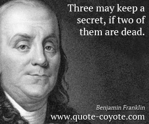 quotes - Three may keep a secret, if two of them are dead.