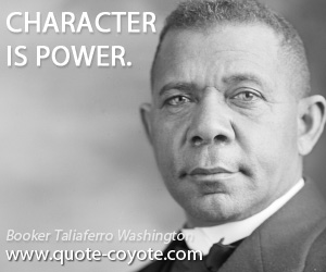 quotes - Character is power.