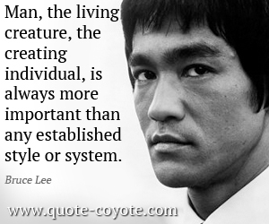 Life quotes - Man, the living creature, the creating individual, is always more important than any established style or system.