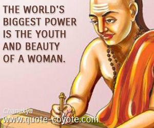 Youth quotes - The world's biggest power is the youth and beauty of a woman.