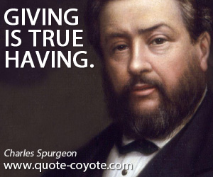 Life quotes - Giving is true having.