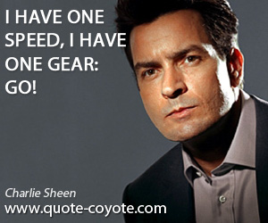 One quotes - I have one speed, I have one gear: go!