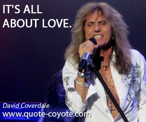 quotes - It's all about love.