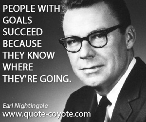 Know quotes - People with goals succeed because they know where they're going.