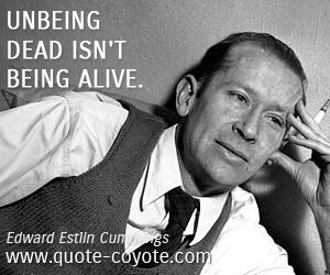 quotes - Unbeing dead isn't being alive.