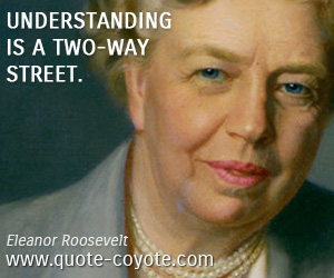 Understanding quotes - Understanding is a two-way street.