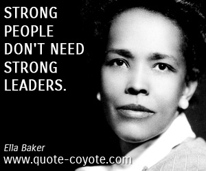 People quotes - Strong people don't need strong leaders.