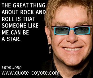 Great quotes - The great thing about rock and roll is that someone like me can be a star.