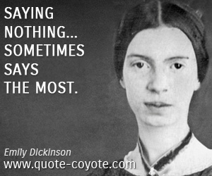quotes - Saying nothing... sometimes says the most.
