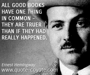True quotes - All good books have one thing in common - they are truer than if they had really happened.