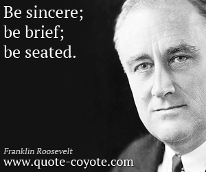 quotes - Be sincere; be brief; be seated.