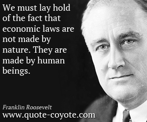 Nature quotes - We must lay hold of the fact that economic laws are not made by nature. They are made by human beings.