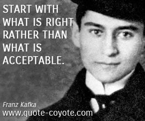 quotes - Start with what is right rather than what is acceptable.