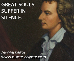 quotes - Great souls suffer in silence.