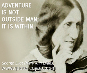 quotes - Adventure is not outside man; it is within.