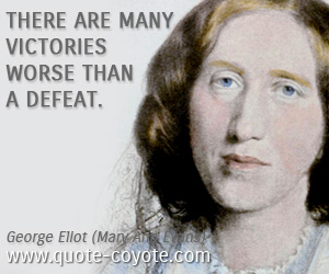 quotes - There are many victories worse than a defeat.