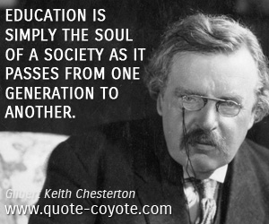 K Chesterton Quotes Soul quotes - Education is