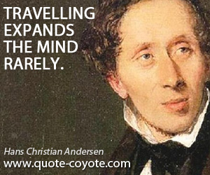 quotes - Travelling expands the mind rarely.