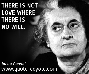 quotes - There is not love where there is no will.