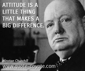 quotes - Attitude is a little thing that makes a big difference.