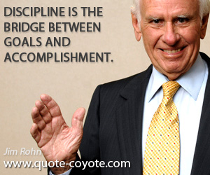 quotes - Discipline is the bridge between goals and accomplishment.