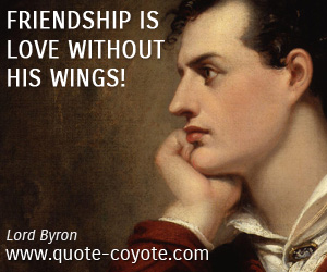 quotes - Friendship is Love without his wings!