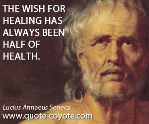 Always quotes - The wish for healing has always been half of health.