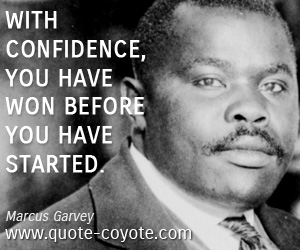 quotes - With confidence, you have won before you have started.
