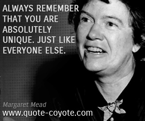 quotes - Always remember that you are absolutely unique. Just like everyone else.
