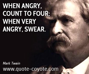 Angry quotes - When angry, count to four; when very angry, swear.