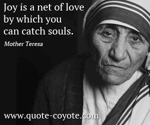 quotes - Joy is a net of love by which you can catch souls.