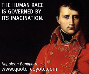 quotes - The human race is governed by its imagination.