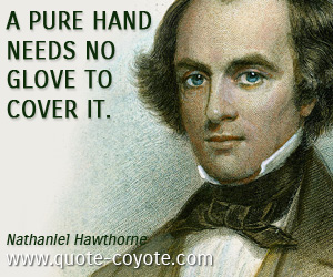 Need quotes - A pure hand needs no glove to cover it.