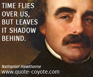 quotes - Time flies over us, but leaves it shadow behind.