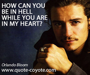 quotes - How can you be in hell while you are in my heart?
