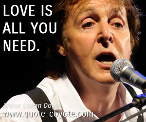 Music quotes - Love is all you need.