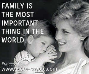 Life quotes - Family is the most important thing in the world.