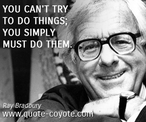 quotes - You can't try to do things; you simply must do them.