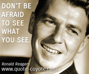 Life quotes - Don't be afraid to see what you see.