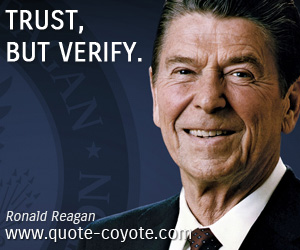 quotes - Trust, but verify.