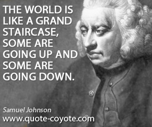 World quotes - The world is like a grand staircase, some are going up and some are going down.