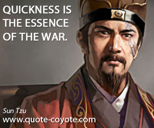 quotes - Quickness is the essence of the war.
