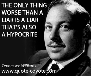 Thing quotes - The only thing worse than a liar is a liar that's also a hypocrite