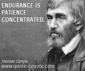 quotes - Endurance is patience concentrated.